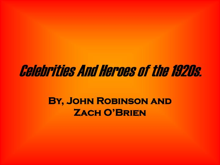 celebrities and heroes of the 1920s n.