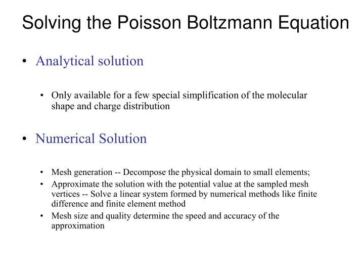 Solving the Poisson Boltzmann Equation