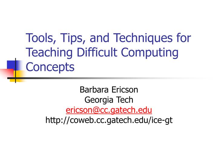 tools tips and techniques for teaching difficult computing concepts n.