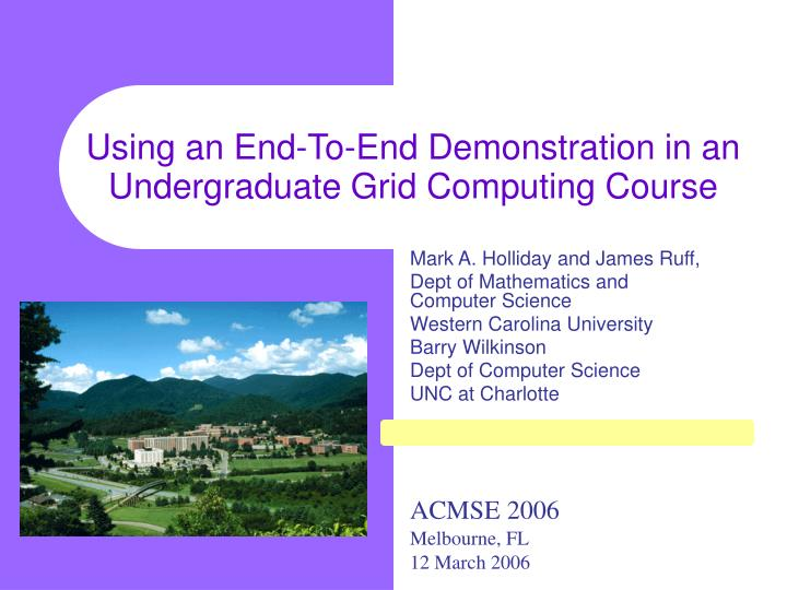 using an end to end demonstration in an undergraduate grid computing course n.