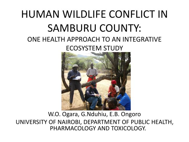 Human wildlife conflict in samburu county one health approach to an integrative ecosystem study