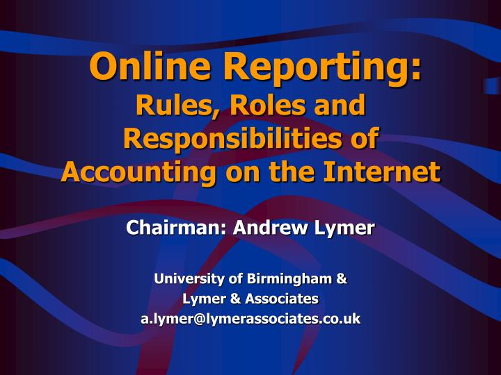 Online reporting rules roles and responsibilities of accounting on the internet