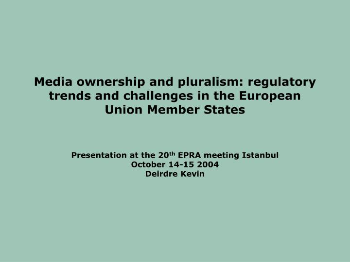 media ownership and pluralism regulatory trends and challenges in the european union member states n.