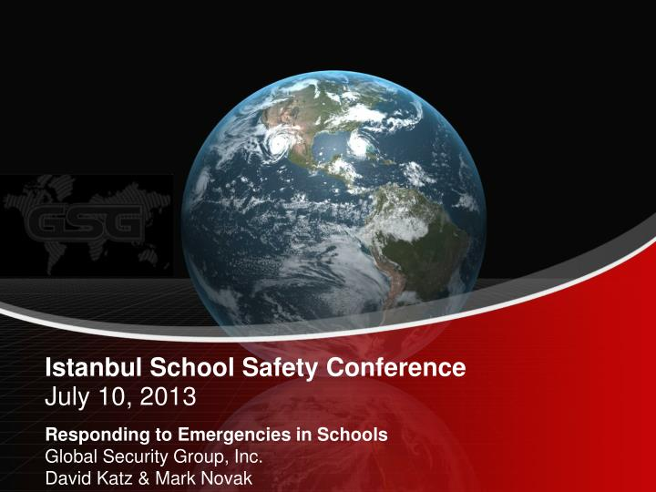 istanbul school safety conference july 10 2013 n.