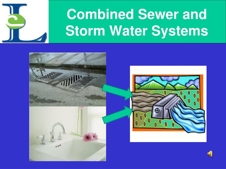 Combined Sewer and Storm Water Systems