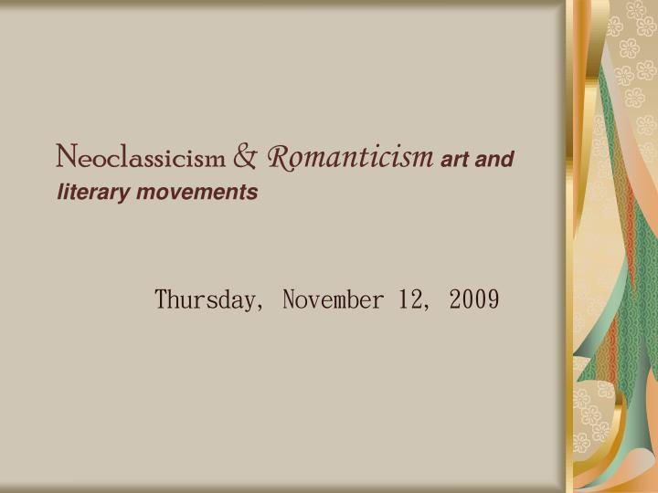 romanticism vs neoclassicism essay The free poetry research paper (romanticism vs neoclassicism essay) presented on this page should not be viewed as a sample of our on-line writing service if you need fresh and competent research / writing on poetry, use the professional writing service offered by our company.