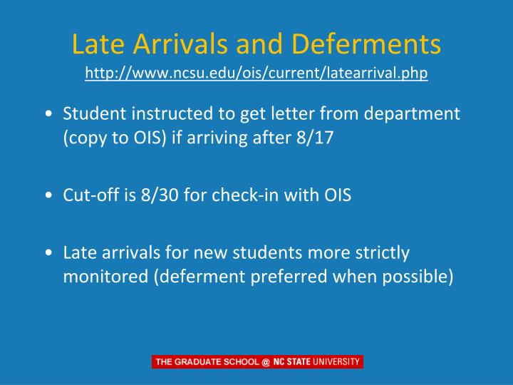 Late Arrivals and Deferments