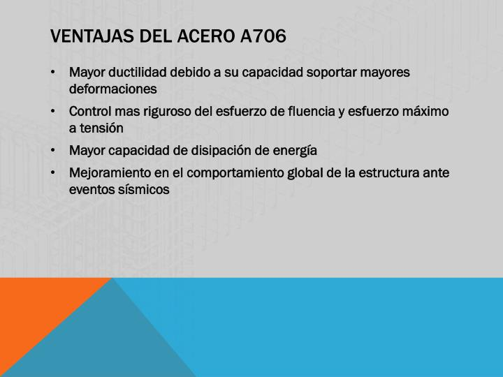 VENTAJAS DEL ACERO A706
