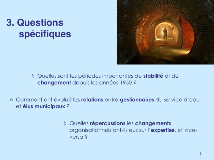 3. Questions spécifiques