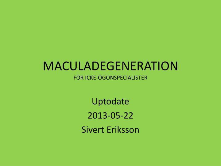 maculadegeneration f r icke gonspecialister n.