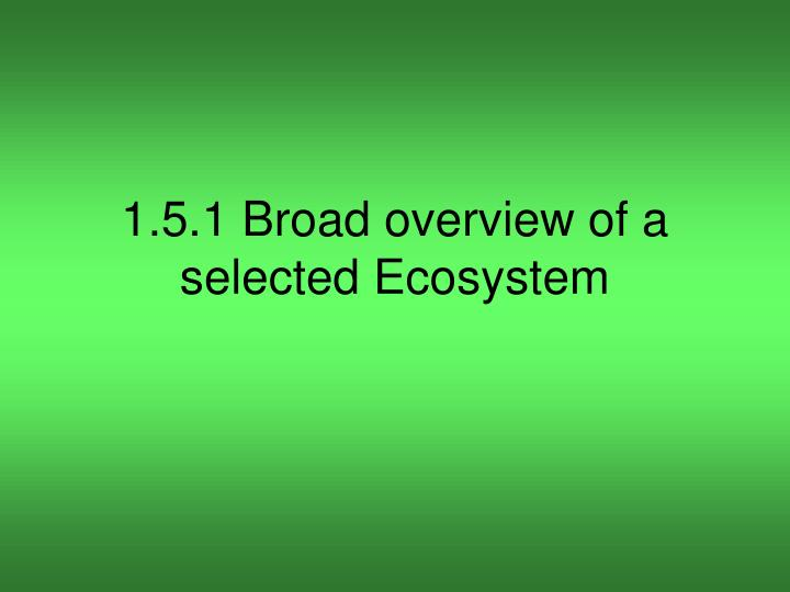 1 5 1 broad overview of a selected ecosystem n.
