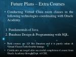 future plans extra courses