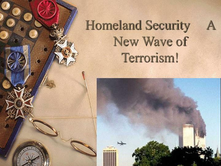 terrorism and homeland security essay Running head: homeland security are we safer since the creation of this department michele pulley april 26, 2010 professor george strayer university spring semester outline i topic: the united states homeland security and the war on terrorism ii thesis statement: homeland security plays a.