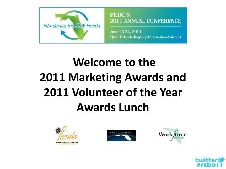 welcome to the 2011 marketing awards and 2011 volunteer of the year awards lunch n.
