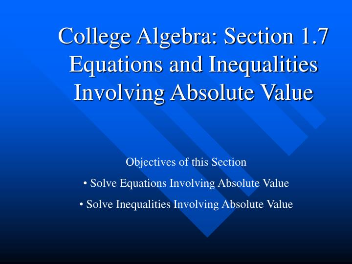 college algebra section 1 7 equations and inequalities involving absolute value n.