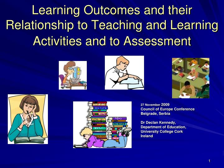learning outcomes and their relationship to teaching and learning activities and to assessment n.