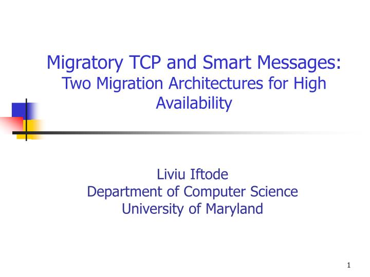 migratory tcp and smart messages two migration architectures for high availability n.