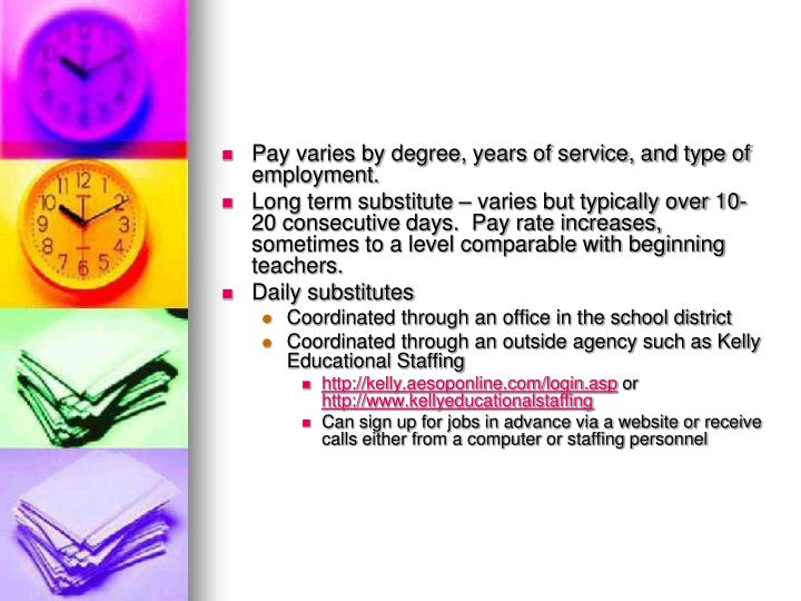 Pay varies by degree, years of service, and type of employment.