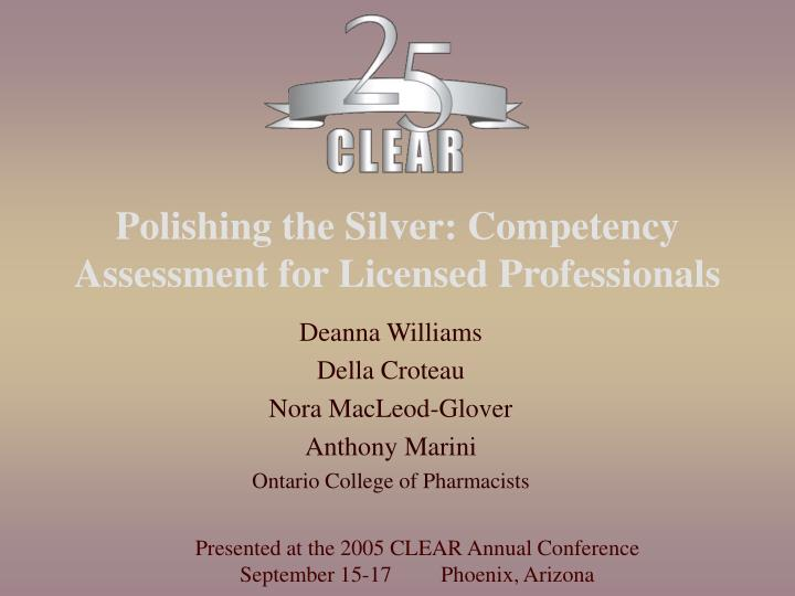 polishing the silver competency assessment for licensed professionals n.