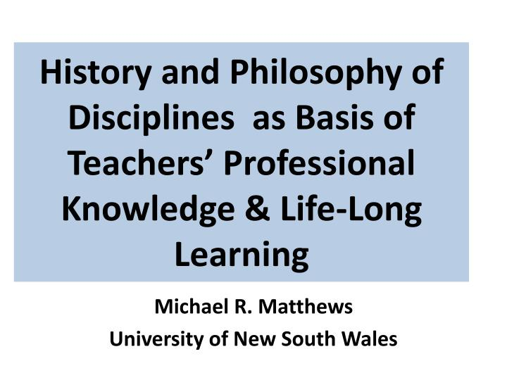 History and Philosophy of