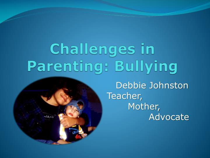 Challenges in parenting bullying