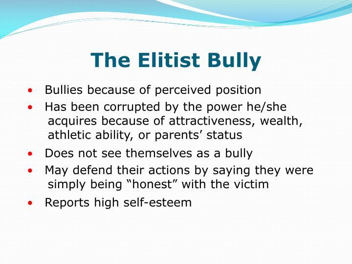 The Elitist Bully