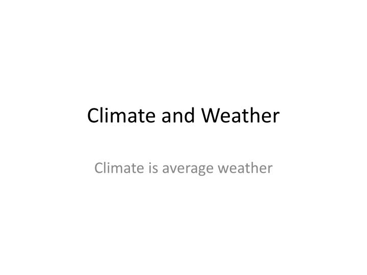 climate and weather n.