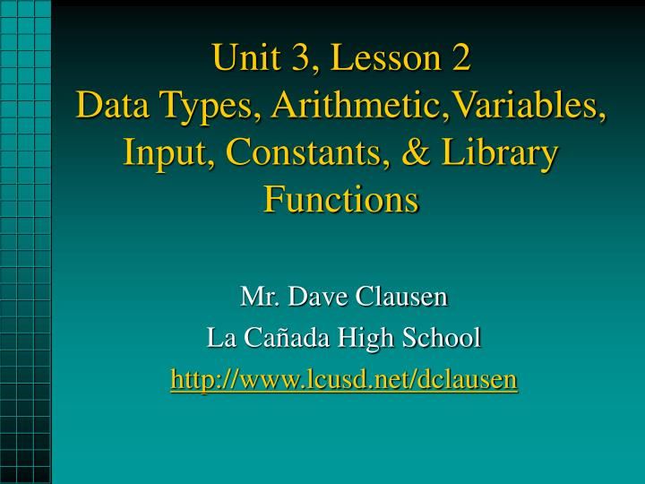 unit 3 lesson 2 data types arithmetic variables input constants library functions n.