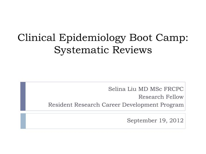 clinical epidemiology boot camp systematic reviews n.