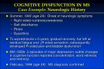 cognitive dysfunction in ms case example neurologic history