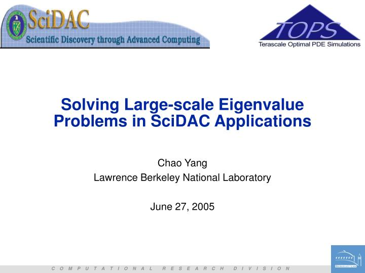 solving large scale eigenvalue problems in scidac applications n.
