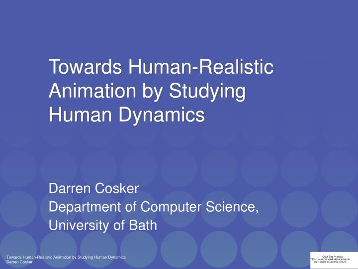 towards human realistic animation by studying human dynamics n.