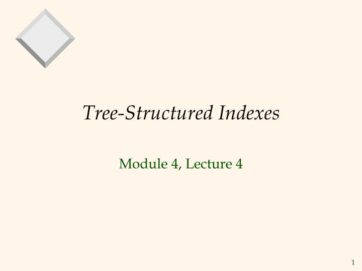 tree structured indexes n.