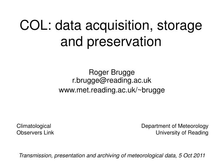 col data acquisition storage and preservation n.