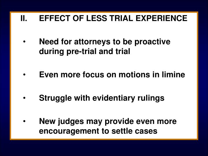 II.	EFFECT OF LESS TRIAL EXPERIENCE
