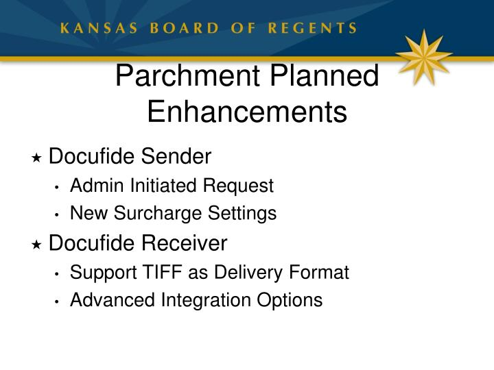 Parchment Planned Enhancements