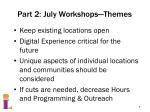 part 2 july workshops themes