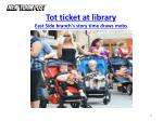 tot ticket at library east side branch s story time draws mobs
