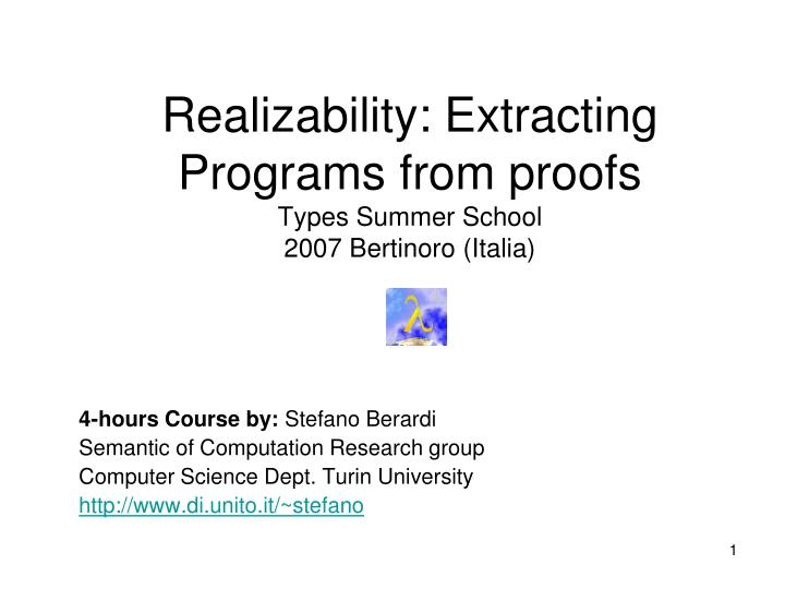 realizability extracting programs from proofs types summer school 2007 bertinoro italia n.