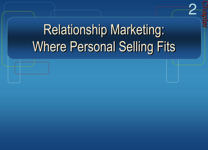 relationship marketing where personal selling fits