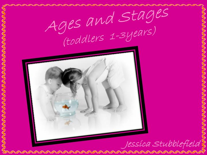 ages and stages toddlers 1 3years n.