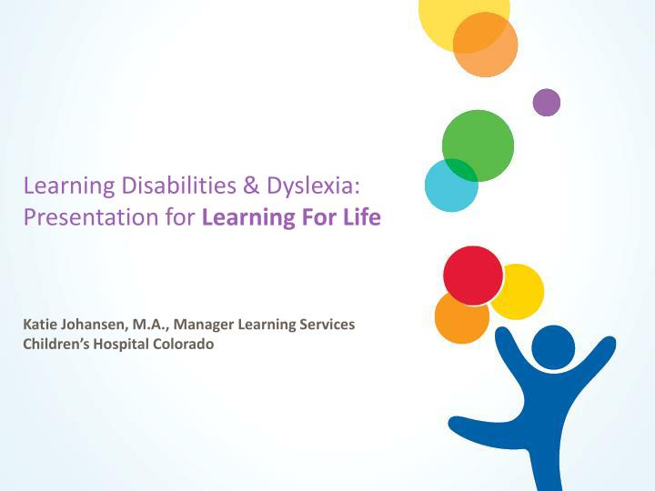 learning disabilities dyslexia presentation for learning for life n.