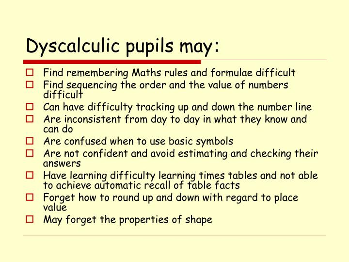 Dyscalculic pupils may