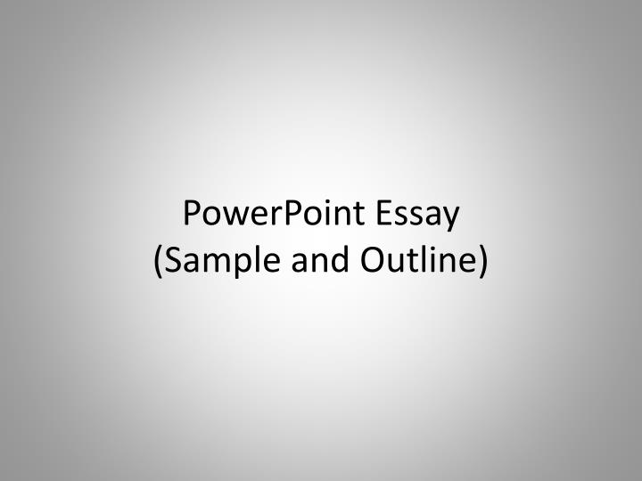 powerpoint essay sample and outline n.