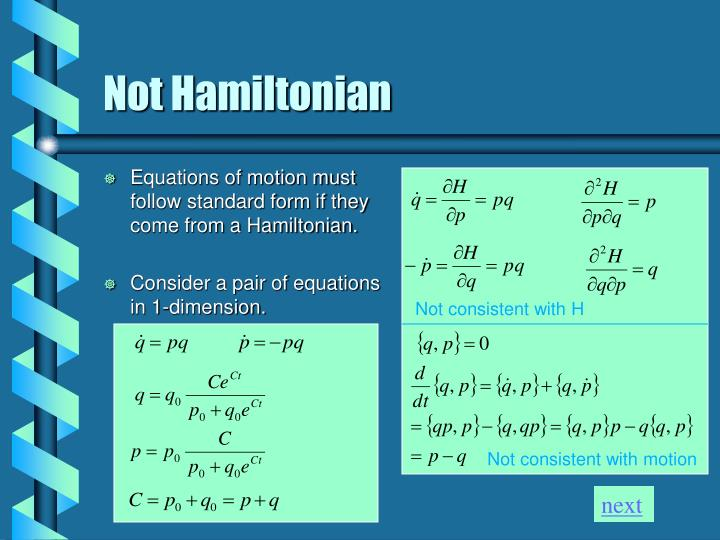 Equations of motion must follow standard form if they come from a Hamiltonian.