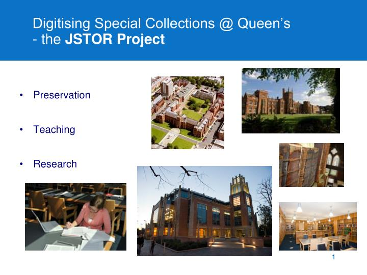 digitising special collections @ queen s the jstor project n.