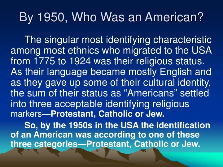 By 1950, Who Was an American?