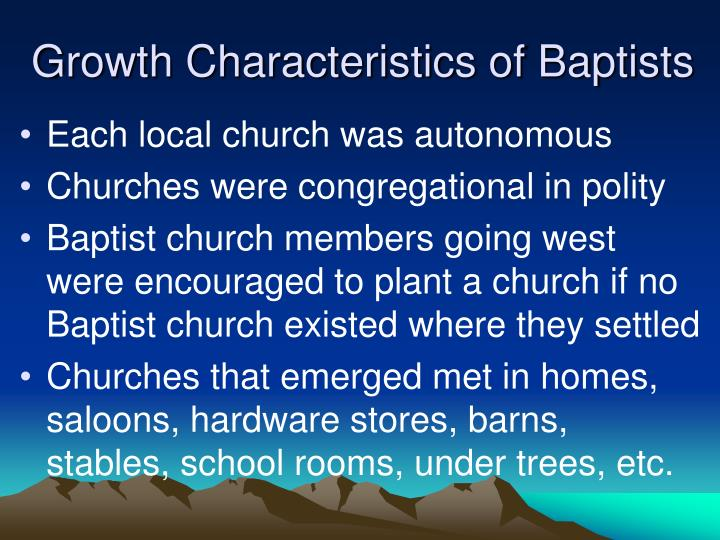 Growth Characteristics of Baptists