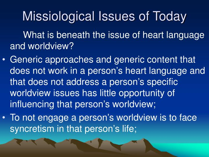 Missiological Issues of Today
