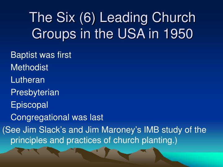 The Six (6) Leading Church Groups in the USA in 1950